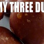 My Three Duds